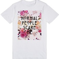 Normal People Scare Me (Floral)