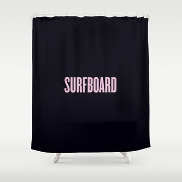 SURFBOARD / BEYONCÉ Shower Curtain by Justified