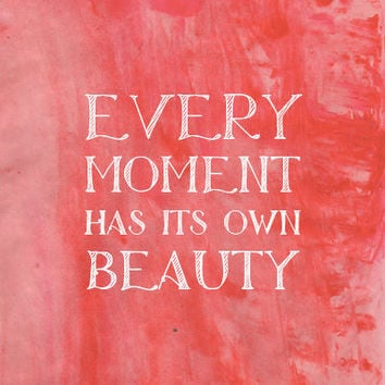 Emerson Quote Print - Every moment has its own beauty