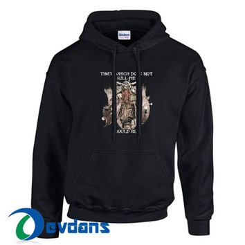 That Which Does Not Kill Me Hoodie Unisex Adult Size S to 3XL