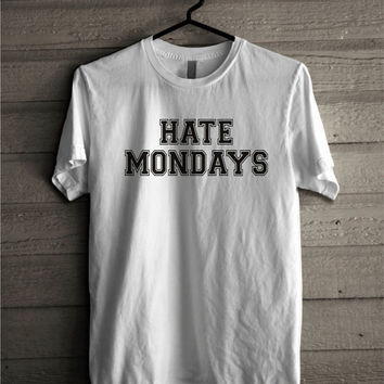 Hate Mondays Tshirt, Tumblr Qute Tee, Monday t-shirt 100% Cotton Unisex Tee