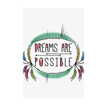 Dreams are Possible Adhesive Art Print