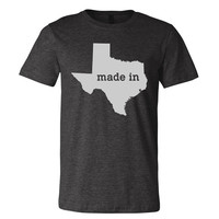 The Texas Home T-Shirt - Made in Texas State Home Men's + Women's + Unisex T-Shirt (Tee Shirt) - Multiple Colors