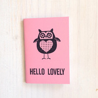 Small Notebook: Hello Lovely, Owl, Bird, Pink, Nature, Kids, Favor, Mother's Day, For Her, Mini Journal, Small Notebook, Unique, UU100/248