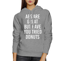 Abs Are Great But Unisex Grey Hoodie Funny Quote Hoodie Pullover