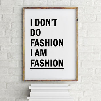 "Chanel Print,Girls Room Decor, ""I Dont Do Fashion I am Fashion"",Coco Chanel quote,Home decor,Office decor,Digital download,Instant download"
