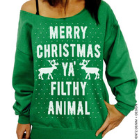 Merry Christmas Ya Filthy Animal - Sweater Knit Font - Ugly Christmas Sweater - Green Slouchy Oversized Sweatshirt