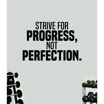 Strive For Progress Not Perfection Gym Fitness Wall Decal Home Decor Bedroom Room Vinyl Sticker Teen Art Quote Beast Lift Strong Inspirational Motivational Health Girls