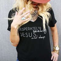 """Desperately Seeking Jesus and Sleep"" Flowy V-Neck Tee"