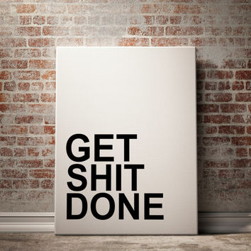 "Wall Decor Quote ""Get Shit Done"" Print for your frames Office decor Funny Quote Poster Printable Wall Art Dorm decor Inspitational Quote"