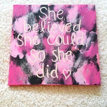 She believed she could, so she did quote acrylic canvas painting for bedroom, dorm room, or home decor