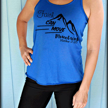 Faith Can Move Mountains Matthew 17:20 Bible Verse. Womens Flowy Workout Tank Top. Motivational Christian Workout Top.