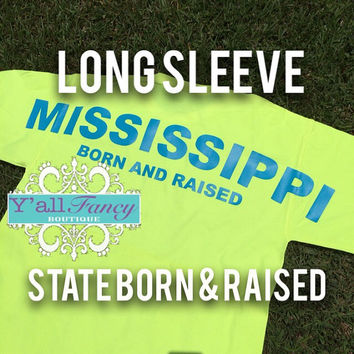 State Born & Raised Long Sleeve Monogrammed Tee - Y'all Fancy