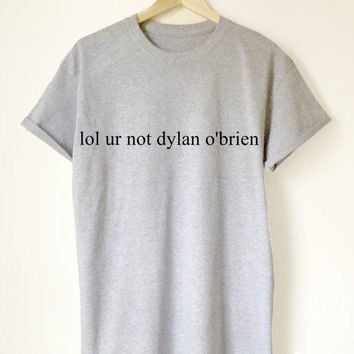 lol ur not dylan o'brien Women's Casual Gray T-Shirt
