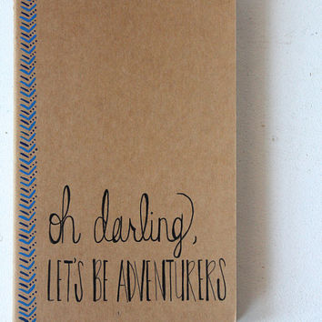 Travel Journal Oh Darling Let's Be Adventurers • Gift Under 25 Stocking Stuffer • Gifts for Her Traveler • Calligraphy Blue Kraft Moleskin