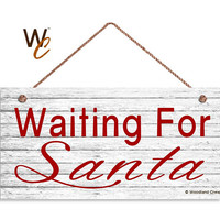 "Waiting For Santa Sign, Rustic Decor, Kid's Door Sign For Christmas, 5"" x 10"" Sign, Holiday Sign, Mantle Sign For Holidays, Made To Order"