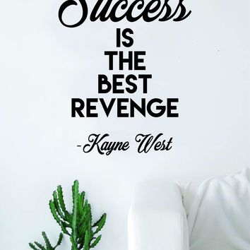 Kanye West Success is the Best Revenge Quote Wall Decal Sticker Room Art Vinyl Rap Hip