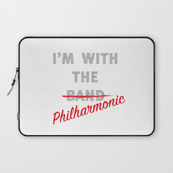 I'm with the philharmonic // I'm with the cooler band Laptop Sleeve by Camila Quintana S