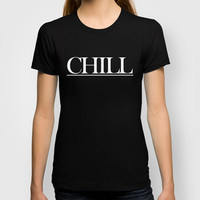 CHILL T-shirt by Sara Eshak