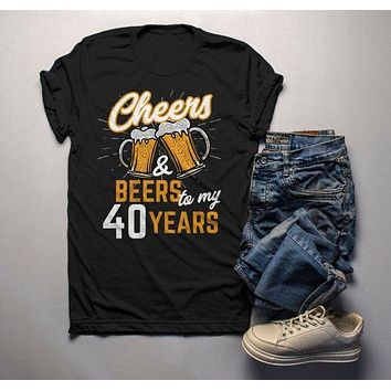 Men's Funny 40th Birthday T Shirt Cheers Beers Forty Years TShirt Gift Idea Graphic Tee Beer Shirts