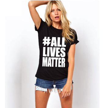 Women's All Lives Matter T-Shirt | Hip Hop | Urban Shirt | Trill | Fleek