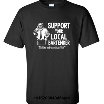 Support Your Local Bartender - Helping Ugly People Get Laid - T-shirt