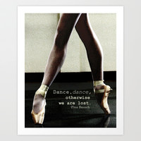 Pointe - Pina Bausch Quote Art Print by whimsy canvas