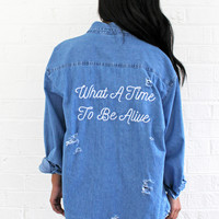 What A Time To Be Alive Destroyed Denim Shirt