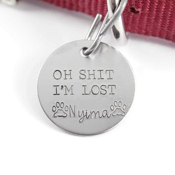 "1.25 inch  ""Oh SH*T, I'm LOST"" - Personalized Pet ID Tag"