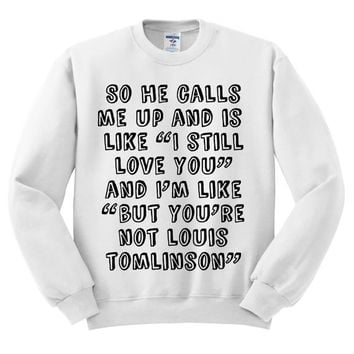 White Crewneck Louis Tomlinson So He Calls Me Up Sweatshirt One Direction 1D Sweater Jumper Pullover