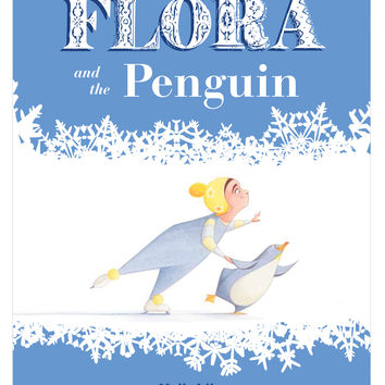 Chronicle Books Flora and the Penguin