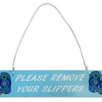 """Please Remove your Slippers"" Wooden Hanging Sign"