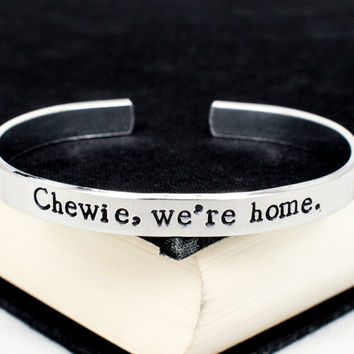 Chewie, we're home - Star Wars - Han Quotes - Aluminum Bracelet