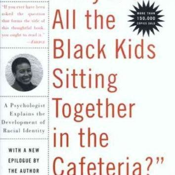 VONR3I Why Are All the Black Kids Sitting Together in the Cafeteria?: And Other Conversations