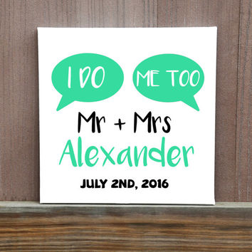 I Do, Me Too Wedding Sign, Hand Painted Canvas, Wedding Gift, Gift for Couple, Wedding Decor Idea, Wedding Reception Sign, Ceremony Decor