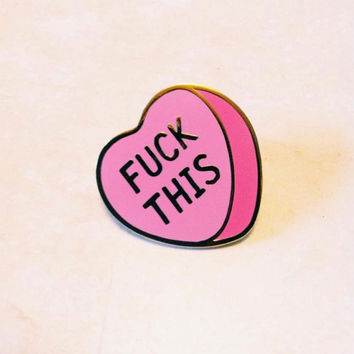 Fuck This Conversation Heart // 1 inch Cloisonné Hard Enamel Pin