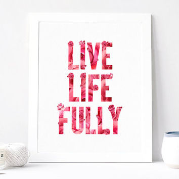 Live Life Fully Poster Quote Watercolor Printable, Digital Print, Wall Decor, Typography, Pink, Home Decor, Poster Art, Print Quote