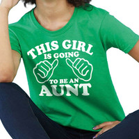 This Girl is going to be an Aunt Womens T Shirt Aunt Tshirt Gift for Auntie Tshirt aunt to be Shirt Baby Newborn Pregnancy shirt