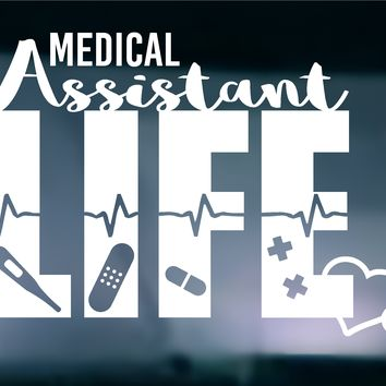 Medical Assistant Life Vinyl Graphic Decal