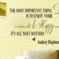 Wall Vinyl Decals Quote Decal The most important thing is to enjoy your life Audrey Hepburn Sayings Sticker Decals Wall Decor Murals Z27