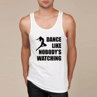 Dance Like Nobodys Watching Tank Top