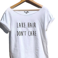 Lake hair don't care t shirt off the shoulder top sassy trendy tshirt Tumblr shirt crop tee boat messy hair girl swag