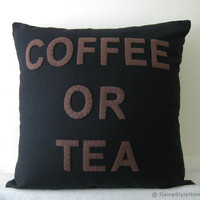 Coffee Or Tea Black and Brown Pillow Cover. Cozy by RaineStyleHome