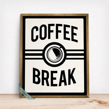 Coffee Break Print, Typography Art, Coffee Print, Wall Print, Cafe Art, Livingroom Decor, Office Decor, Caffeine Art, Mothers Day Gift