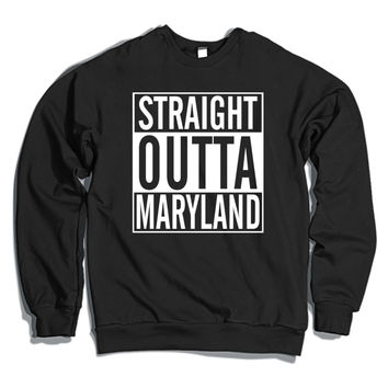 Straight Outta Maryland Crewneck Sweatshirt