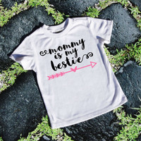 Mommy Is My Bestie/ short sleeve unisex t-shirt & bodysuits/Heat Transfer Vinyl design /Put in NOTE TO SELLER the color of the vinyl design.