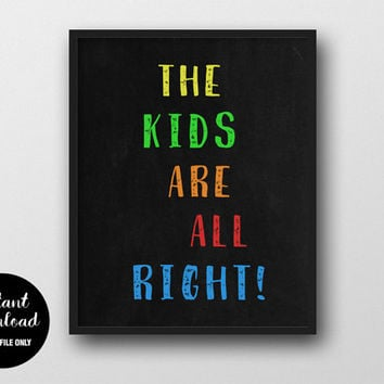 "75% OFF ""The Kids Are All Right!"" Print, INSTANT DOWNLOAD, Quote Wall Decor, Modern Typography Poster, Colorful Nursery Chalkboard Art"
