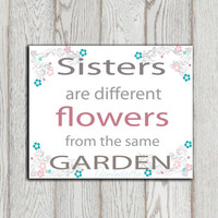 Sister quote print Gray pink turquoise teal Girls bedroom decor Sisters are different flowers Home decor printable card INSTANT DOWNLOAD