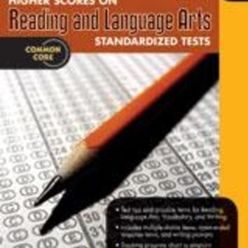 Higher Scores on Standardized Test for Reading & Language Arts Reproducible Grade 7