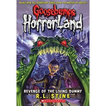 Revenge of the Living Dummy (Goosebumps Horrorland)